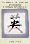 THE WAY OF THE CHAMPION - Developing Strategic Positioning